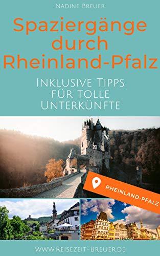 Spaziergänge durch Rheinland-Pfalz: Deutschland neu entdecken!