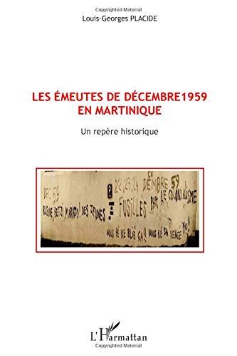Les émeutes de décembre 1959 en Martinique: Un repère historique