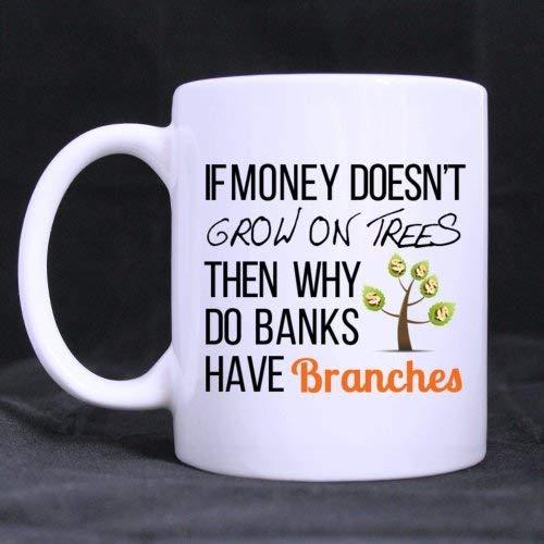 Rael Esthe Si el Dinero no Crece en los árboles: Divertida Taza Blanca de 11 oz Tazas de café o Taza de té Regalos geniales de cumpleaños/Navidad para Hombres, Mujeres, él, niños y niñas