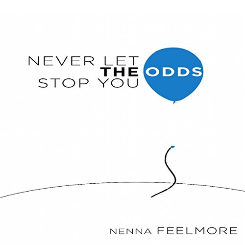 Never Let the Odds Stop You audiobook cover art