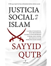 justicia social En El Islam: La obra fundamental en el pensamiento islámico contemporáneo y piedra angular del movimiento de los Hermanos Musulmanes. (Pensamiento político)