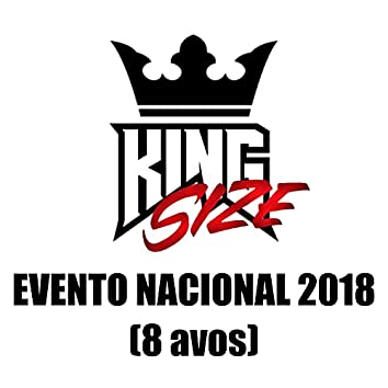 Kingsize - Evento Nacional 2018 (8avos)