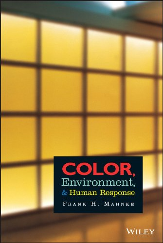 Mahnke, F: Color, Environment, and Human Response: An Interdisciplinary Understanding of Color and Its Use as a Beneficial Element in the Design of the Architectural Environment (Interior Design)