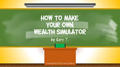 How to Make Your Own Wealth Simulator (Moneylogues Book 1) (English Edition)