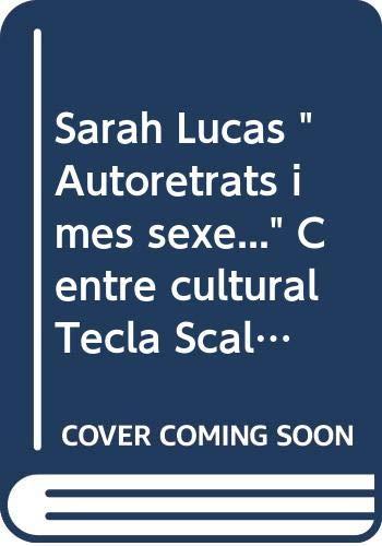 Sarah Lucas, Autoretrats I Més Sexe