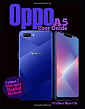 Oppo A5 User Guide: Ultimate Useful Manual; A guide you should buy with your phone