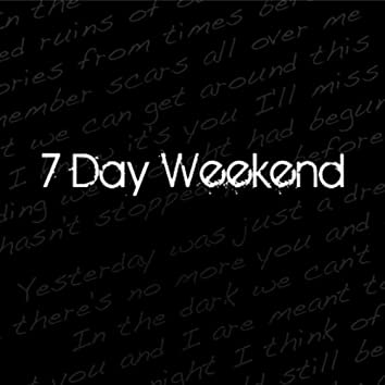 7 Day Weekend