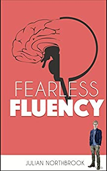 Fearless Fluency: Speak English with Extraordinary Confidence (Advanced English Book 2) by [Julian Northbrook]