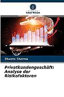 Privatkundengeschaeft: Analyse der Risikofaktoren