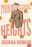Morningside Heights: A Novel