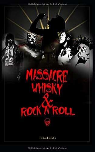 Massacre, Whisky et Rock N'Roll