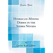 Hydraulic-Mining Debris in the Sierra Nevada (Classic Reprint)