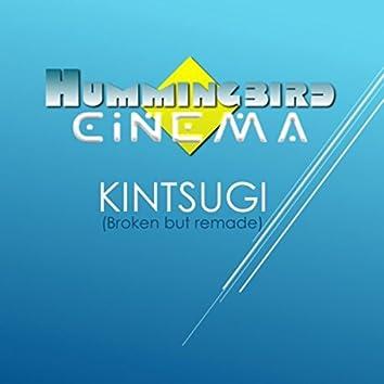 Kintsugi (Broken yet Remade)