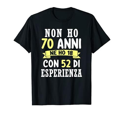 Regalo Divertente Non Ho 70 anni Di Compleanno Uomo Donna Maglietta