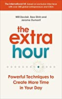 The Extra Hour: Powerful Techniques to Create More Time in Your Day