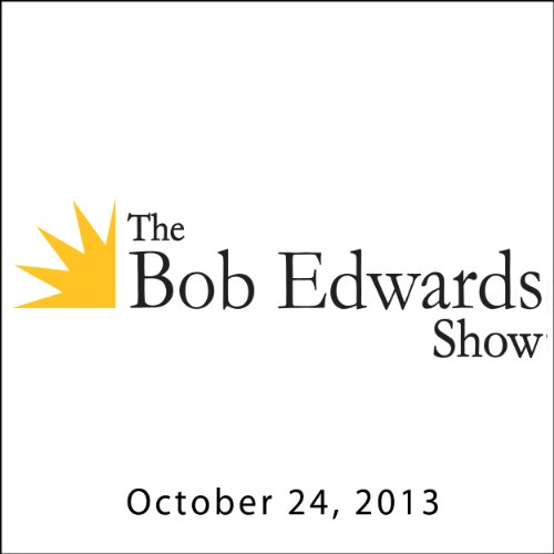 The Bob Edwards Show, Molly Haskell and Laura Mvula, October 24, 2013 cover art