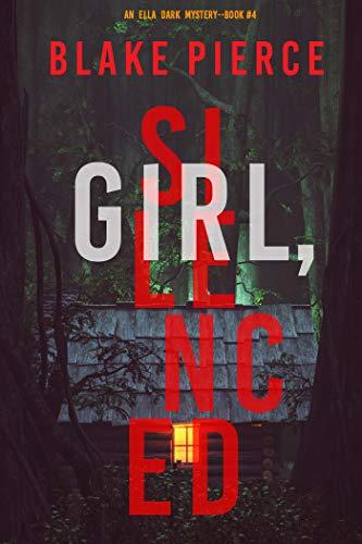 La chica silenciada (Ella Dark 4) de Blake Pierce