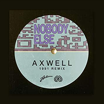 Nobody Else (1991 Remix)