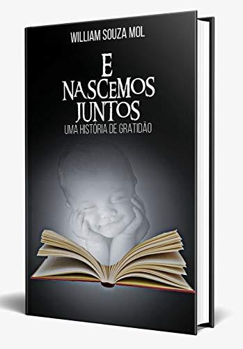 E NASCEMOS JUNTOS - UMA HISTORIA DE GRATIDÃO (Portuguese Edition)
