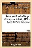 Leçons orales de clinique chirurgicale faites à l'Hôtel-Dieu de Paris. Tome 3 (Sciences) (French Edition)