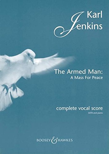 The Armed Man: A Mass for Peace: Complete Vocal Score with Piano