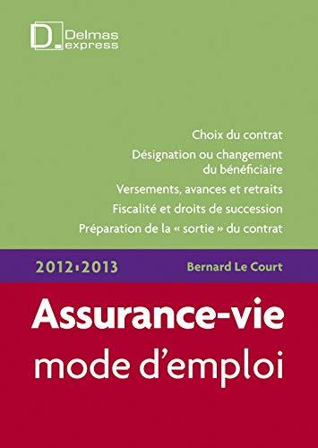 Assurance-vie, mode d'emploi 2012/2013 - 3e éd.: Delmas Express