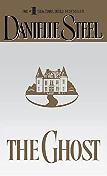 The Ghost: A Novel by [Danielle Steel]