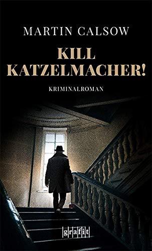 Kill Katzelmacher!: Kriminalroman