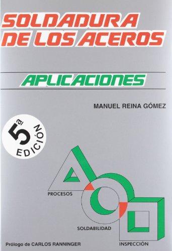 (5ª ed.) soldadura de aceros - aplicaciones