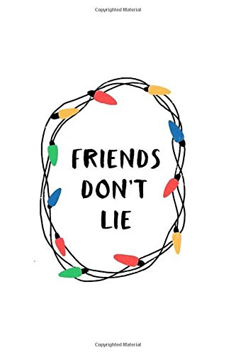 Friends Don't Lie: Stranger Things and Friends TV Show Inspi