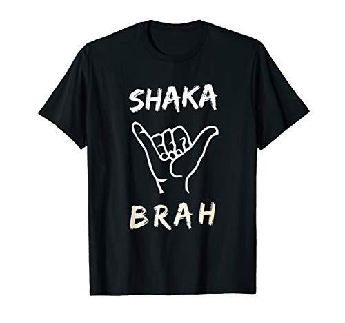 Shaka Brah Surfer Dude Hawaii aloha Hawaiian Greetings Sign T-Shirt