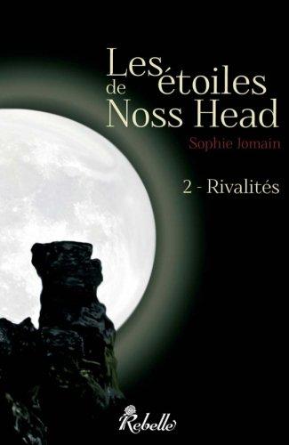 Les etoiles de Noss Head, tome 2 : Rivalités