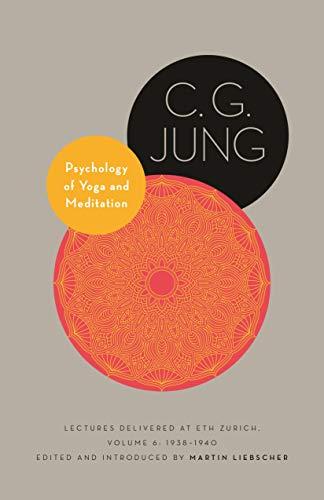 Psychology of Yoga and Meditation: Lectures Delivered at ETH Zurich, Volume 6: 1938–1940 (Philemon Foundation Series, 20)