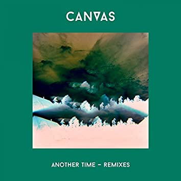 Another Time (The Remixes) [feat. Andrew Montgomery]