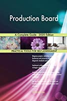 Production Board A Complete Guide - 2020 Edition