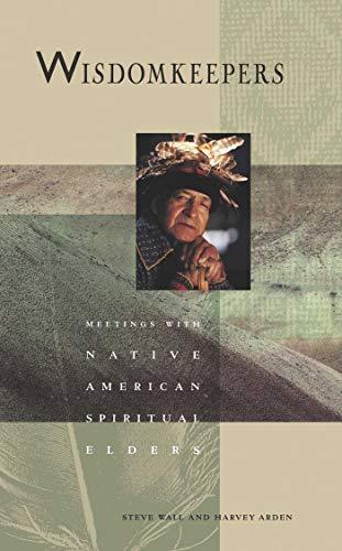 Wisdomkeepers: Meetings With Native American Spiritual Elders (Earthsong Collection)