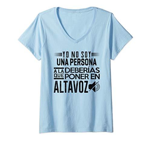 Mujer Yo No Soy Una Persona A La Que Deberías Poner En Altavoz Camiseta Cuello V