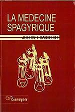 La médecine spagyrique de F Jollivet-Castelot