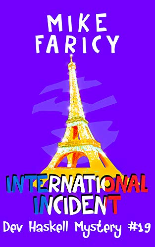International Incident (Dev Haskell Private Investigator Book 19) (Dev Haskell - Private Investigator)