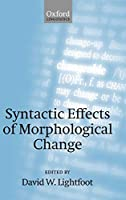 Syntactic Effects of Morphological Change
