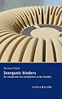 Inorganic Binders: for mould and core production in the foundry