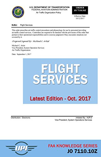 Flight Services Order: JO 7110.10Z: Latest Edition - Oct. 2017 (FAA Knowledge Series Book 14) (English Edition)