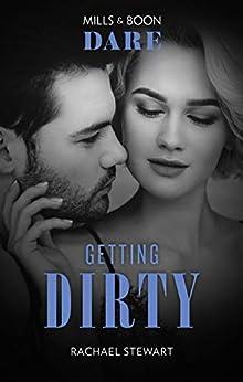 Getting Dirty by [Rachael Stewart]