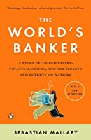 The World's Banker: A Story of Failed States, Financial Crises, and the Wealth and Poverty of Nations (Council on Foreign Relations Books (Penguin Press))