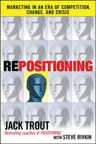 Repositioning: Marketing in an Era of Competition, Change...