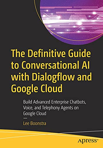 The Definitive Guide to Conversational AI with Dialogflow and Google Cloud Front Cover