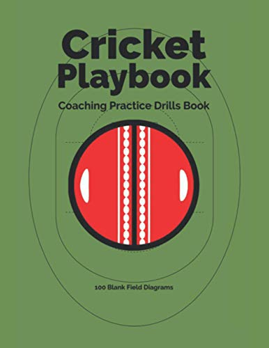 """Cricket Playbook Coaching Practice Drills Book 100 Blank Field Diagrams: Large (8.5"""" x 11"""") Cricket Book For Coaches To Create Drills, and Strategy ... For Cricket Clubs & Players Of All Levels"""