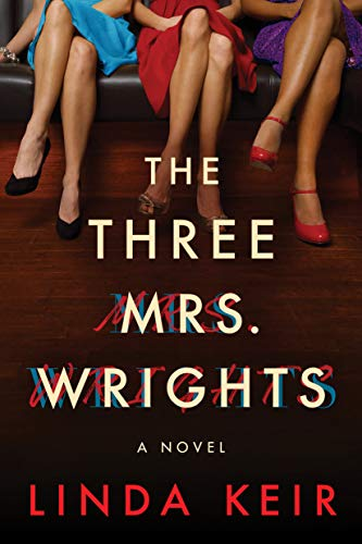 The Three Mrs. Wrights: A Novel by [Linda Keir]