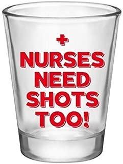 Nurse/Nursing Shot Glass-Nurses Need Shots Too-Nurse Gifts Under 10 Dollars