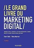 Le Grand Livre Du Marketing Digital - 2e éd.